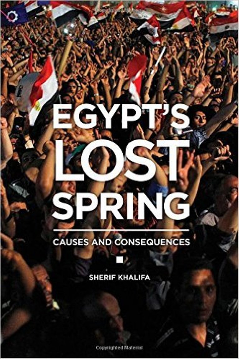 The cover of Egypt's Lost Spring, a book by Mihaylo College Associate Professor of Economics Sherif Khalifa on early 2010s political developments in the world's most populous Arab country.