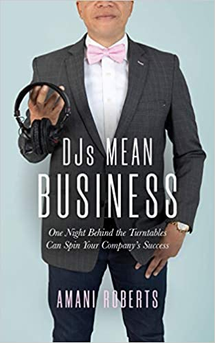 Cover of Amani Roberts' new book, DJs Mean Business